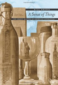 A Sense of Things: The Object Matter of American Literature
